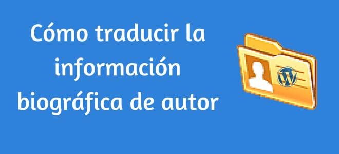 Traducir información biográfica WordPress